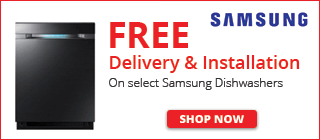 FREE Delivery & Installation on select Samsung Dishwashers