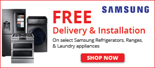 FREE Delivery & Installation on select Samsung Ranges, Refrigerators, and Laundry