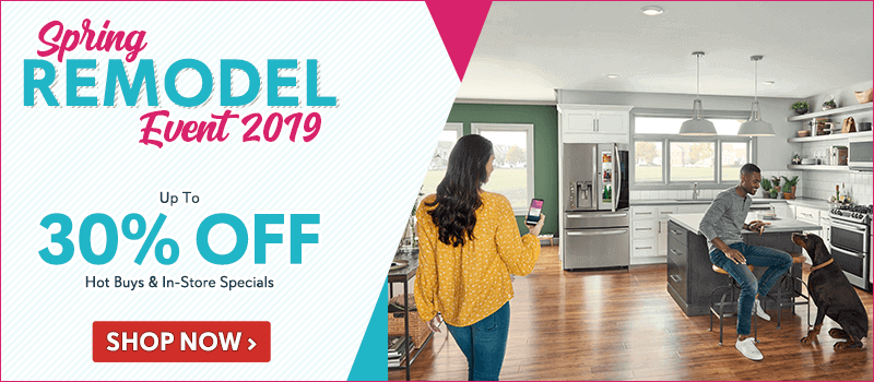Spring Remodel Event 2019 - Save up to 30%